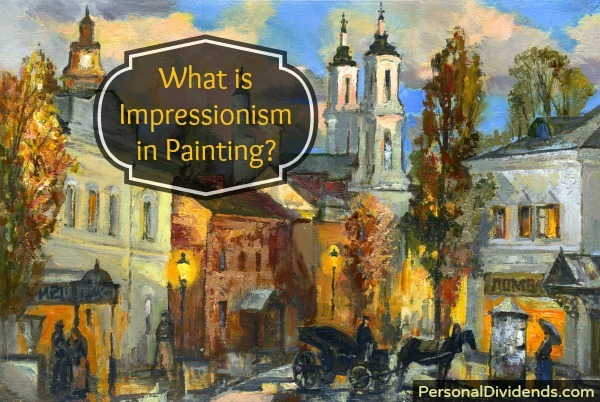 What is Impressionism in Painting?