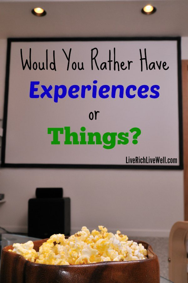 Would You Rather Have Experiences or Things?
