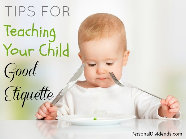 Tips for Teaching Your Child Good Etiquette