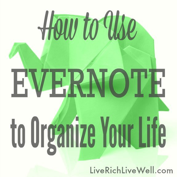 How to Use Evernote to Organize Your Life