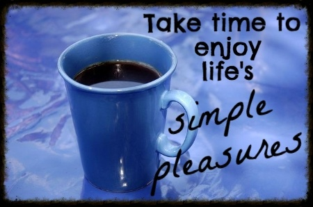 Are You Taking Time to Enjoy Life's Simple Pleasures?