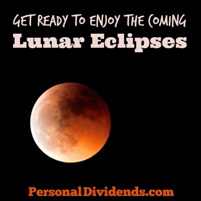 Get Ready to Enjoy the Coming Lunar Eclipses
