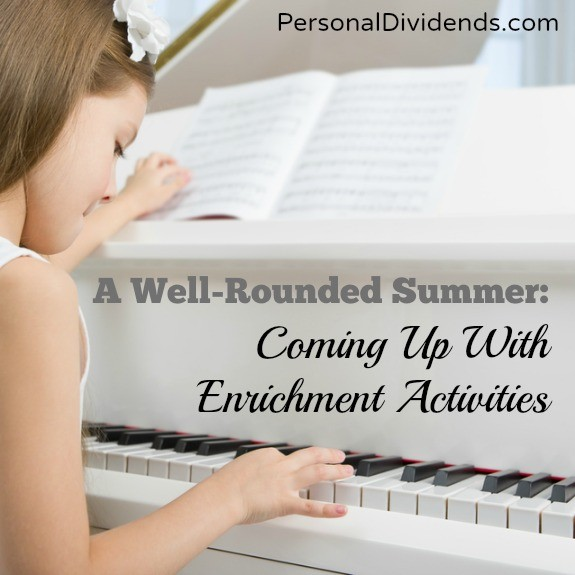 A Well-Rounded Summer: Coming Up With Enrichment Activities